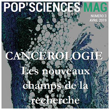 Nouveau magazine en ligne ! Cancérologie : les nouveaux champs de la recherche