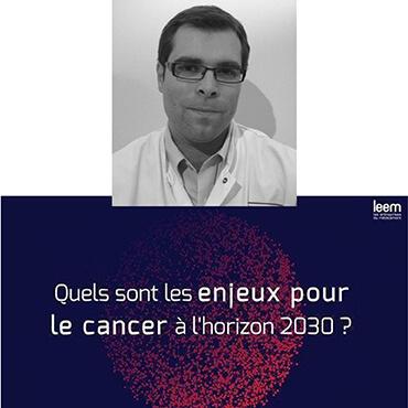 Interview de Nicolas Girard : quels sont les enjeux pour le cancer en 2030 ?