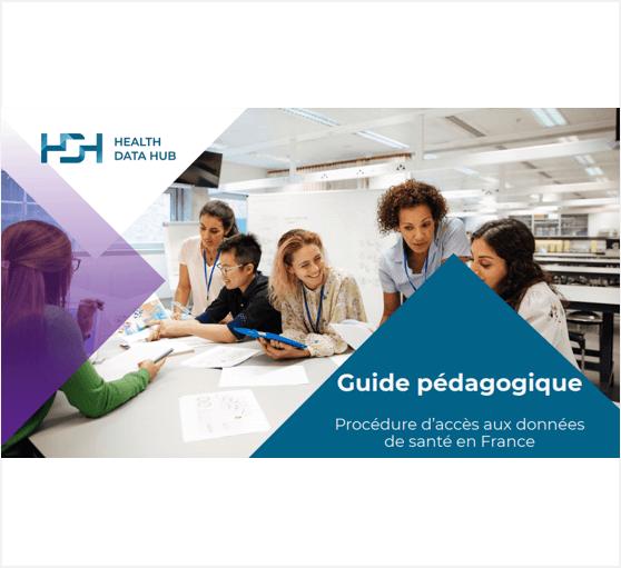 Guide pédagogique : Procédure d'accès aux données de santé en France