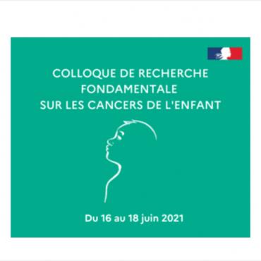 Colloque virtuel international sur la recherche fondamentale sur les cancers de l'enfant